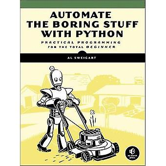 Automate the Boring Stuff with Python - Practical Programming for Tota