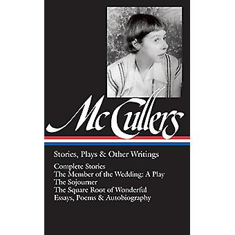 Carson Mccullers - Stories - Plays & Other Writings by Carson McCuller