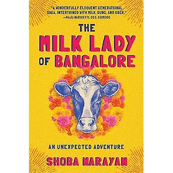 The Milk Lady of Bangalore - An Unexpected Adventure by Shoba Narayan