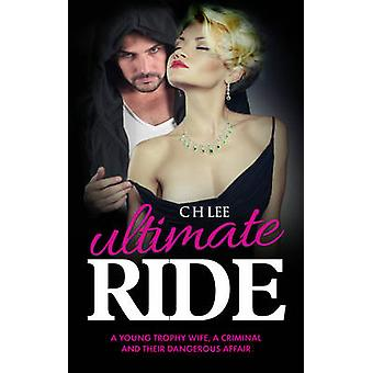 Ultimate Ride - A Young Trophy Wife - a Criminal and Their Dangerous A