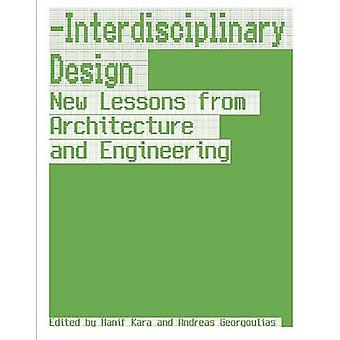 Interdisciplinary Design - New Lessons from Architecture and Engineeri