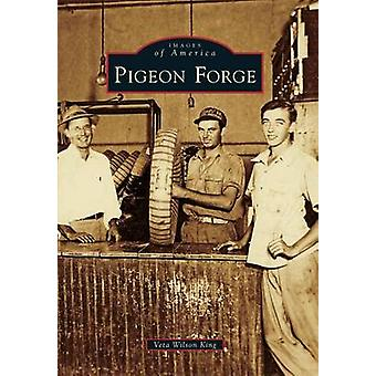Pigeon Forge by Veta Wilson King - 9780738586113 Book