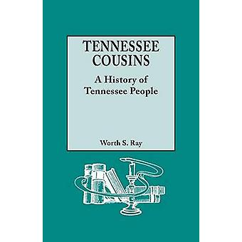 Tennessee Cousins A History of Tennessee People by Ray & Worth S.