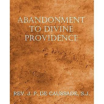 Overgave aan Divine Providence door de Caussade & JeanPierre
