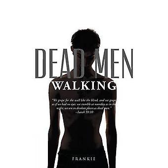 Dead Men Walking by Faunce Sr. & Frankie
