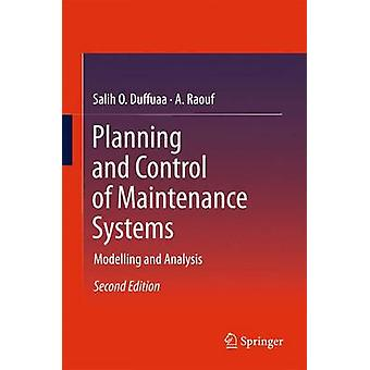 Planning and Control of Maintenance Systems  Modelling and Analysis by Duffuaa & Salih O.