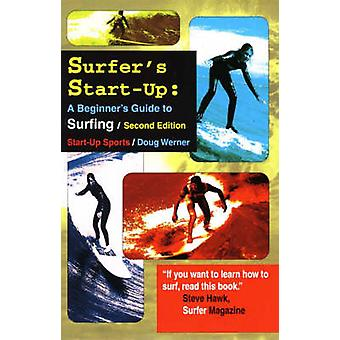 Surfer's Start-up - A Beginner's Guide to Surfing (2nd Revised edition