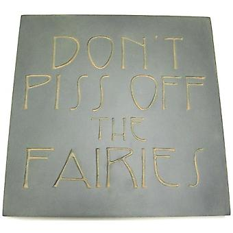 `Don`t Piss Off The Fairies` Outdoor Wall Plaque