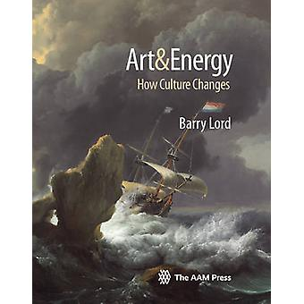Art amp Energy  How Culture Changes by Barry Lord