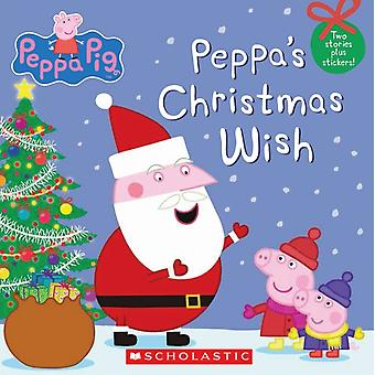 Peppas Christmas Wish Peppa Pig by Scholastic