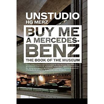 KUPTE MI MERCEDES BENZ Kniha muzea od Bena van Berkela & Caroline Bos
