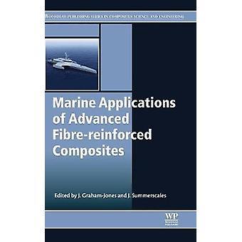 Marine Applications of Advanced Fibrereinforced Composites by GrahamJones & Jasper