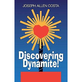 Discovering Dynamite by Costa & Joseph Allen