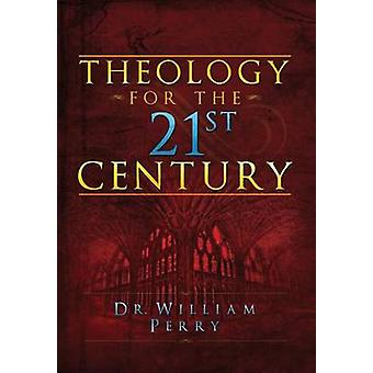 Theology for the 21st Century by Perry & William