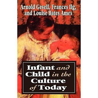 Infant  Child in the Culture Revised by Gesell & Arnold