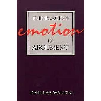 The Place of Emotion in Argument by Walton & Douglas