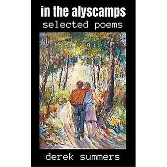 In the Alyscamps Selected poems by Summers & Derek