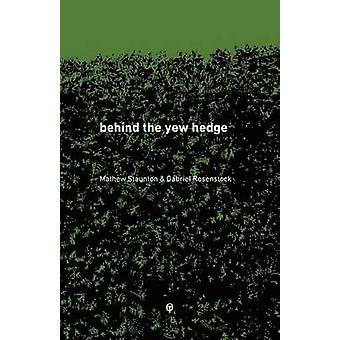 behind the yew hedge by Rosenstock & Gabriel