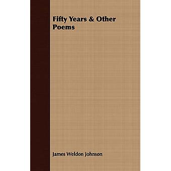 Fifty Years  Other Poems by Johnson & James Weldon