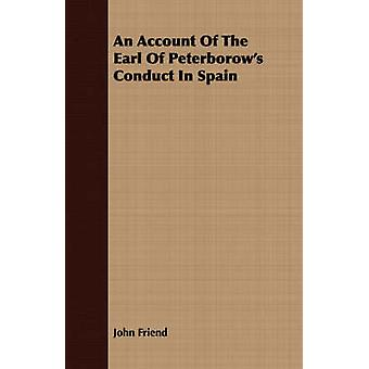 An Account Of The Earl Of Peterborows Conduct In Spain by Friend & John