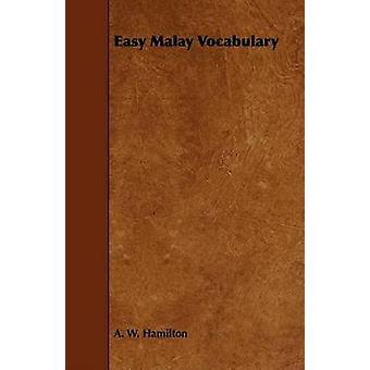 Easy Malay Vocabulary by Hamilton & A. W.