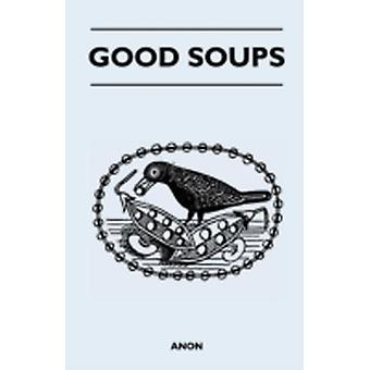 Good Soups by Anon
