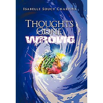 Thoughts Gone Wrong by Chartier & Isabelle Soucy