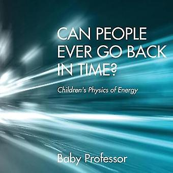 Can People Ever Go Back in Time   Childrens Physics of Energy by Baby Professor