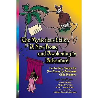The Mysterious Letter a New Home and Awakening to Adventure Captivating Stories for PreTeens by Awesome Child Authors by Pike & Ariana