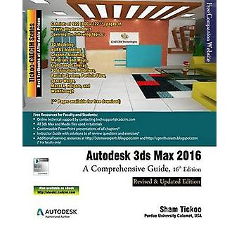 Autodesk 3ds Max 2016 A Comprehensive Guide 16th Edition by Prof. Sham & and CADCIM Technologies