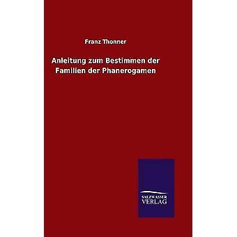 Anleitung zum Bestimmen der Familien der Phanerogamen de Thonner & Franz