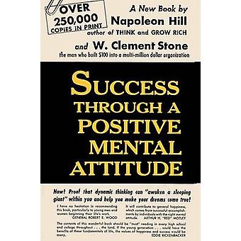 Success Through a Positive Mental Attitude by Hill & Napoleon