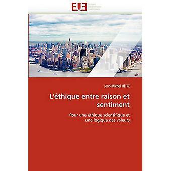 LEthique Entre Raison Et Sentiment by Heitz & JeanMichel