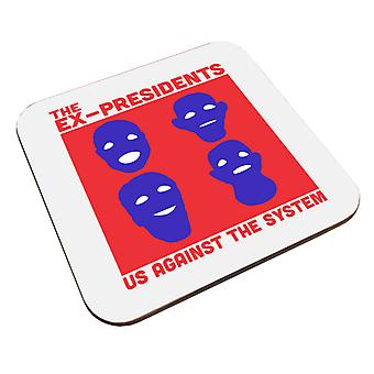 The Ex Presidents Us Against The System Point Break Coaster