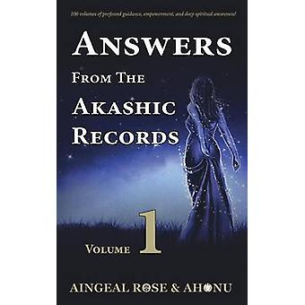 Answers From The Akashic Records  Vol 1 Practical Spirituality for a Changing World by OGrady & Aingeal Rose