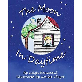 The Moon In Daytime by Kamraoui & Leigh