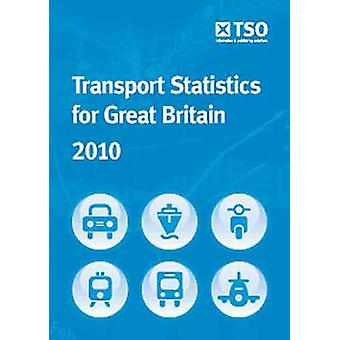 Transport Statistics for Great Britain - 2010 by Stationery Office (G