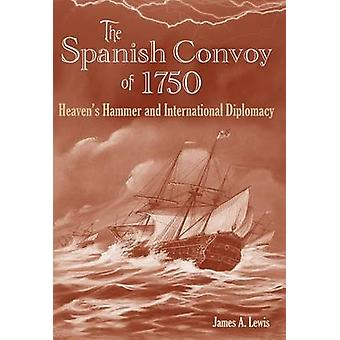 The Spanish Convoy of 1750 - Heaven's Hammer and International Diploma
