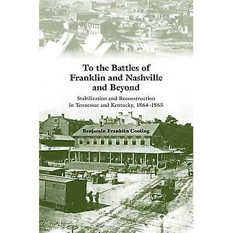 To the Battles of Franklin and Nashville and Beyond - Stabilization an