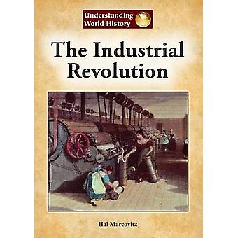 The Industrial Revolution by Hal Marcovitz - 9781601526007 Book