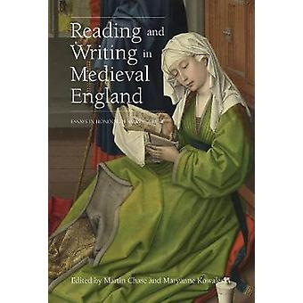 Reading and Writing in Medieval England - Essays in Honor of Mary C.