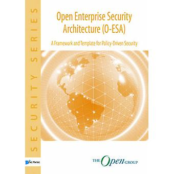 Open Enterprise Security Architecture (O-ESA) - A Framework and Templa