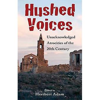 Hushed Voices - Unacknowledged Atrocities of the 20th Century by Herib