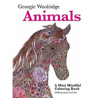 Animals - A Mini Mindful Coloring Book by Georgie Woolridge - 97812501