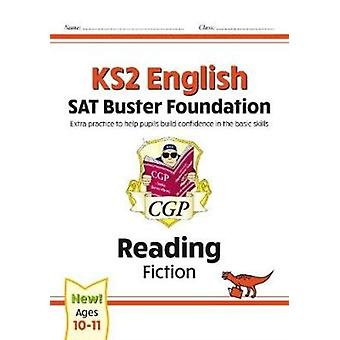New KS2 English Reading SAT Buster Foundation Fiction for the 2021 tests by Books & CGP