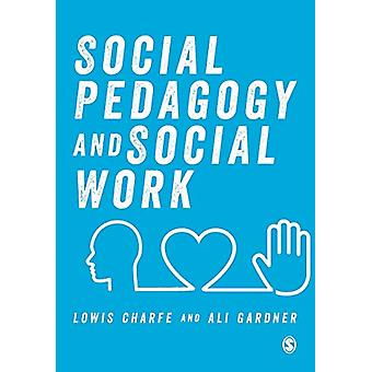 Social Pedagogy and Social Work by Lowis Charfe - 9781526442062 Book
