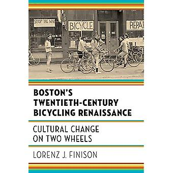 Boston's Twentieth-Century Bicycling Renaissance - Cultural Change on