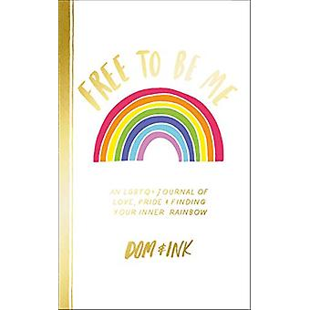 Free To Be Me - An LGBTQ+ Journal of Love - Pride and Finding Your Inn