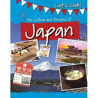 The Culture and Recipes of Japan by Tracey Kelly - 9781474778534 Book