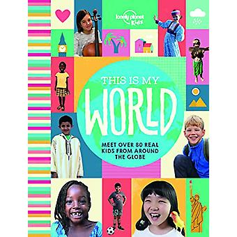 This Is My World by Lonely Planet Kids - 9781787012943 Book